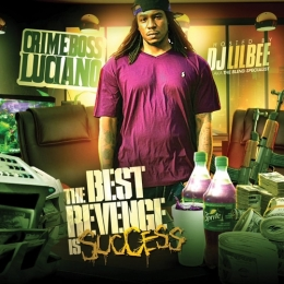 Crimeboss Luciano - The Best Revenge is Success